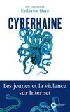 Catherine Blaya - Cyberhaine - Les jeunes et la violence sur Internet.
