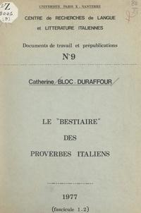 Catherine Bloc-Duraffour et  Centre de recherches de langue - Le bestiaire des proverbes italiens.