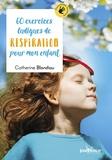Catherine Blondiau - 60 exercices ludiques de respiration pour mon enfant.