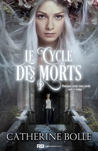 Catherine Bolle - Le cycle des morts.