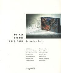 Catherine Bolle - Points perdus cardinaux.