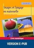 Catherine Bon et Denise Chauvel - PEDAGO PRATIQUE  : Images et langage en maternelle - PS - MS - GS.