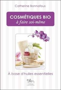 Catherine Bonnafous - Cosmétiques bio à faire soi-même - 100 % naturel.
