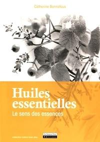 Catherine Bonnafous - Huiles essentielles - Le sens des essences.