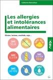 Catherine Bonnafous - Les Allergies et intolérances alimentaires - Gluten, lactose, arachides, soja....