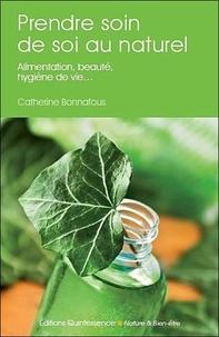 Prendre soin de soi au naturel - Alimentation, beauté, hygiène de vie.pdf
