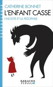 Catherine Bonnet - L'enfant cassé - L'inceste et la pédophilie.