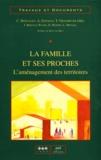 Catherine Bonvalet et Yves Grafmeyer - La famille et ses proches - L'aménagement des territoires.