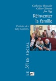 Catherine Bonvalet et Céline Clément - Réinventer la famille - L'histoire des baby-boomers.