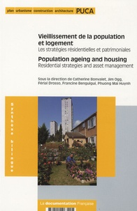 Catherine Bonvalet - Vieillissement de la population et logement : les stratégies résidentielles et patrimoniales - Edition bilingue français-anglais.