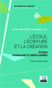 Catherine Boré - L'école, l'écriture et la création - Etudes françaises et brésiliennes.