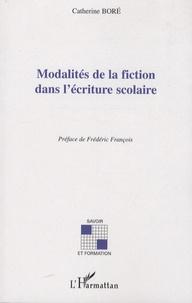 Catherine Boré - Modalités de la fiction dans l'écriture scolaire.