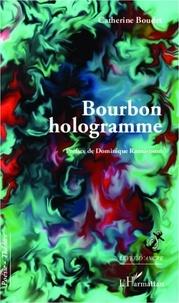 Catherine Boudet - Bourbon hologramme.
