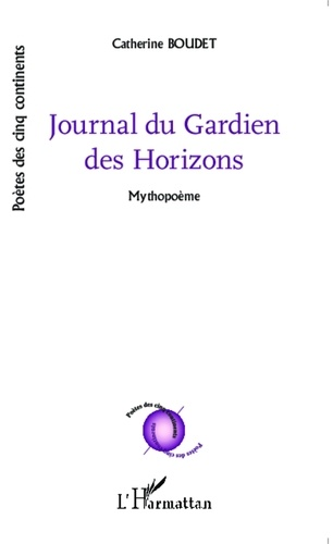 Catherine Boudet - Journal du Gardien des Horizons - Mythopoème.
