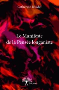 Catherine Boudet - Le Manifeste de la Pensée longaniste.