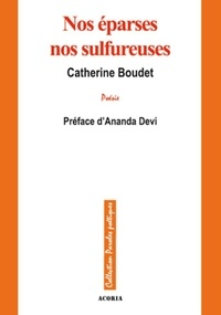 Catherine Boudet - Nos éparses nos sulfureuses.
