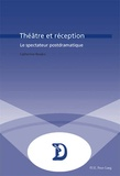 Catherine Bouko - Théâtre et réception: Le spectateur postdramatique.