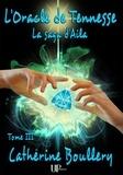 Catherine Boullery - Saga d'Aila  : L'Oracle de Tennesse - La saga d'Aila - Tome III.