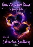 Catherine Boullery - Saga d'Aila  : Une Vie, voire Deux - La saga d'Aila - Tome VI.