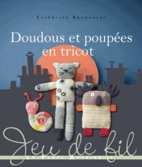 Catherine Bouquerel - Doudous et poupées en tricot.