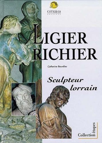 Catherine Bourdieu - Ligier Richier - Sculpteur lorrain.