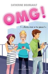 Catherine Bourgault - OMG!  : Écris-moi si tu peux !.
