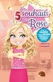 Catherine Bourgault - Les 5 souhaits de Rose.