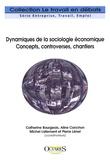 Catherine Bourgeois et Aline Conchon - Dynamiques de la sociologie économique - Concepts, controverses, chantiers.