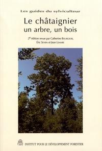 Catherine Bourgeois et Eric Sevrin - Le châtaignier, un arbre, un bois.