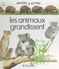 Catherine Bourges et Christine Coutaller - Les animaux grandissent.