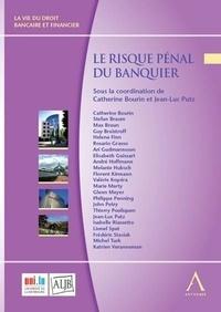 Catherine Bourin et Jean-Luc Putz - Le risque pénal du banquier.