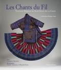 Catherine Bourzat et Thierry Arensma - Le chants du fil - Textiles tribaux du Sud-Ouest de la Chine.