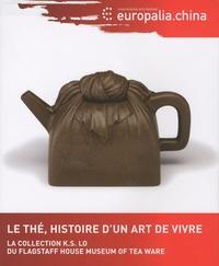 Catherine Bourzat et Simon K Chiu - Le thé - Histoire d'un art de vivre.