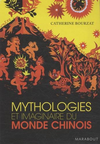 Catherine Bourzat - Mythologies et imaginaire du monde chinois.