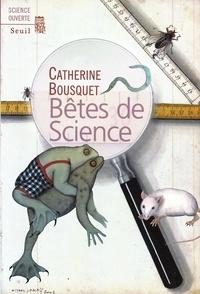 Catherine Bousquet - Bêtes de science.