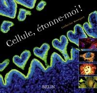 Catherine Bousquet - Cellule, étonne-moi !.