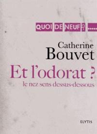 Catherine Bouvet - Et l'odorat ? - Le nez sens dessus-dessous.
