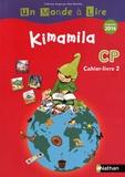 Catherine Boyer et Jean-Pierre Costet - Français CP Kimamila Un Monde à Lire - Cahier-livre 2.