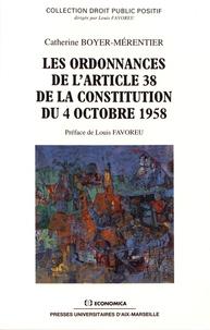 Catherine Boyer-Mérentier - Les ordonnances de l'article 38 de la Constitution du 4 octobre 1958.