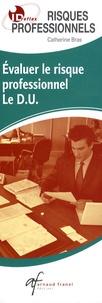 Catherine Bras - Risques professionnels - Etablir un plan de prévention, Evaluer le risque professionnel Le DU.
