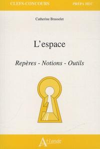 L'espace- Repères, notions, outils - Catherine Brasselet |