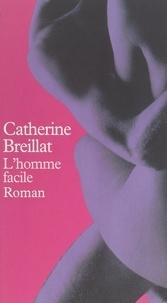 Catherine Breillat - L'homme facile.