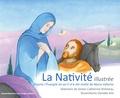 Catherine Brémeau et Danièle Alix - La Nativité illustrée - D'après l'Evangile tel qu'il m'a été révélé de Maria Valtorta.