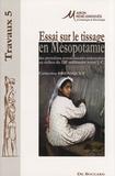 Catherine Breniquet - Essai sur le tissage en Mésopotamie - Des premières communautés sédentaires au milieu du IIIe millénaire avant J-C.