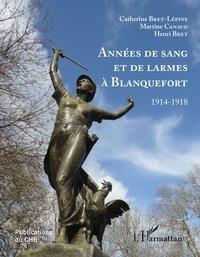 Catherine Bret-Lépine et Martine Canaud - Années de sang et de larmes à Blanquefort - 1914-1918.