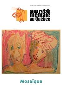 Catherine Briand et Marc Corbière - Santé mentale au Québec  : Santé mentale au Québec. Vol. 44 No. 1, Printemps 2019.