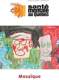 Catherine Briand et Marc Corbière - Santé mentale au Québec  : Santé mentale au Québec. Vol. 45 No. 1, Printemps 2020 - Mosaïque.