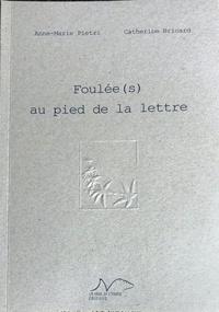 Catherine Bricard et Anne-Marie Pietri - Foulée(s) au pied de la lettre.