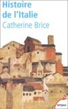 Catherine Brice - Histoire de l'Italie.