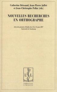 Catherine Brissaud et Jean-Pierre Jaffré - Nouvelles recherches en orthographe.